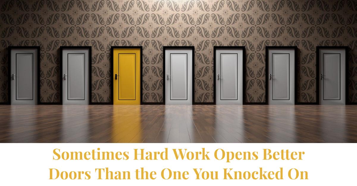 hard work opens doors